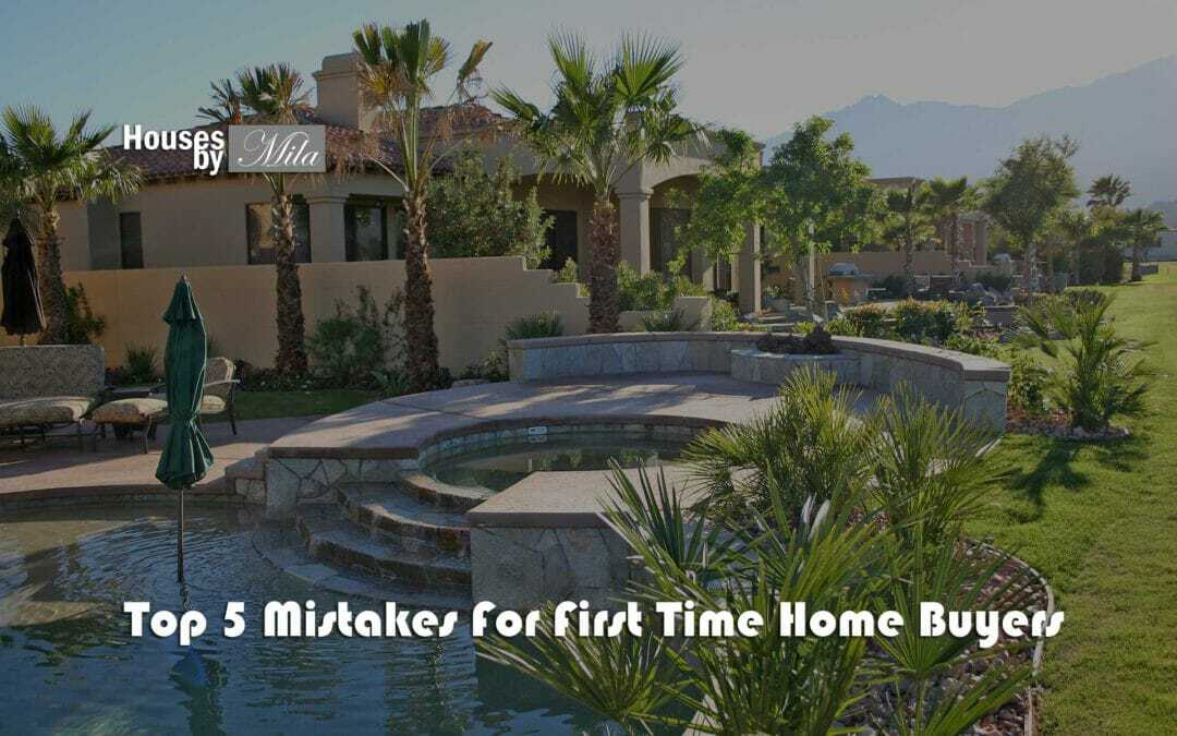 Top 5 Mistakes For First Time Home Buyers